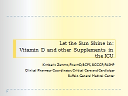 Let the Sun Shine in: Vitamin D and other Supplements in the ICU PowerPoint PPT Presentation