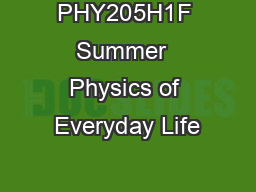 PHY205H1F Summer  Physics of Everyday Life
