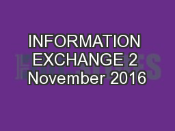 INFORMATION EXCHANGE 2 November 2016 PowerPoint PPT Presentation
