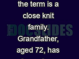 The background to the term is a close knit family. Grandfather, aged 72, has always been the drivin