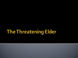 The Threatening Elder Case