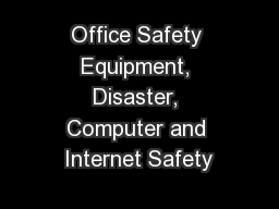 Office Safety Equipment, Disaster, Computer and Internet Safety