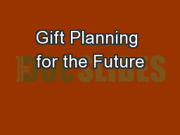 Gift Planning for the Future