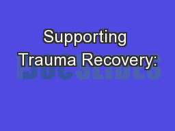 Supporting Trauma Recovery: