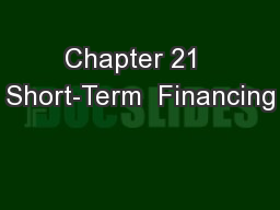 Chapter 21  Short-Term  Financing