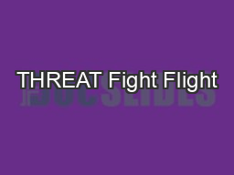 THREAT Fight Flight