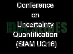 SIAM Conference on Uncertainty Quantification (SIAM UQ16)