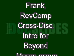 3/9/2014 M. Frank, RevComp Cross-Disc. Intro for Beyond Moore group