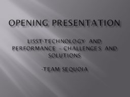 Opening Presentation LISST-Technology and performance – challenges and solutions