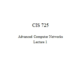 CIS 725 Advanced Computer Networks