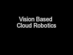 Vision Based Cloud Robotics PowerPoint PPT Presentation
