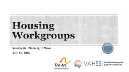 Housing Workgroups Session Six: Planning to Move