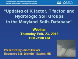 �Updates of K factor, T factor, and Hydrologic Soil Groups