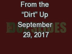 """From the """"Dirt"""" Up September 29, 2017 PowerPoint PPT Presentation"""