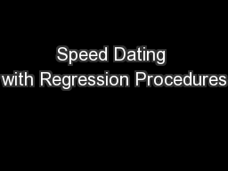 Speed Dating with Regression Procedures