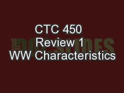 CTC 450  Review 1 WW Characteristics