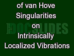 The Effects of van Hove Singularities on Intrinsically Localized Vibrations