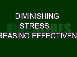 DIMINISHING STRESS,   INCREASING EFFECTIVENESS
