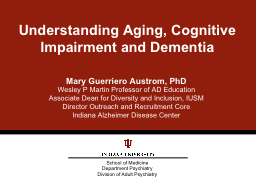 Understanding Aging, Cognitive Impairment and Dementia