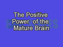 The Positive Power  of the Mature Brain