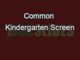 Common Kindergarten Screen