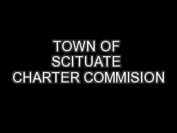 TOWN OF SCITUATE CHARTER COMMISION