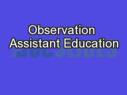 Observation Assistant Education