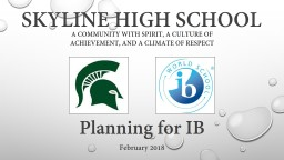 Skyline High school  A community with spirit, a culture of achievement, and a climate of respect