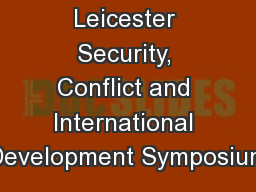 University of Leicester Security, Conflict and International Development Symposium