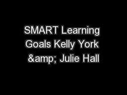 SMART Learning Goals Kelly York & Julie Hall