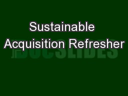 Sustainable Acquisition Refresher