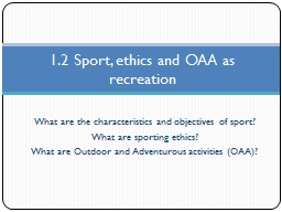 What are the characteristics and objectives of sport?