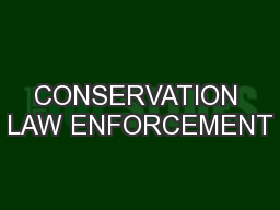 CONSERVATION LAW ENFORCEMENT