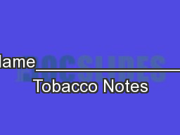 Name_______________ Tobacco Notes