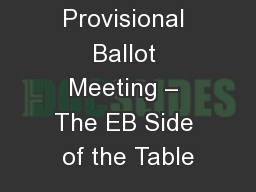 The Provisional Ballot Meeting � The EB Side of the Table