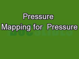 Pressure Mapping for  Pressure