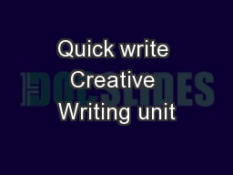 Quick write Creative Writing unit