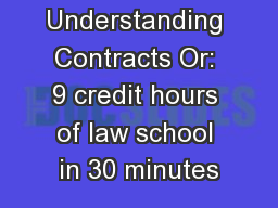 Understanding Contracts Or: 9 credit hours of law school in 30 minutes