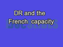 DR and the  French  capacity