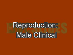 Reproduction: Male Clinical