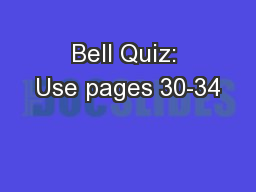 Bell Quiz: Use pages 30-34