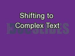 Shifting to Complex Text