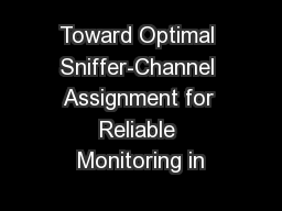 Toward Optimal Sniffer-Channel Assignment for Reliable Monitoring in