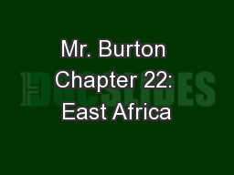Mr. Burton Chapter 22: East Africa