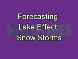 Forecasting Lake Effect Snow Storms