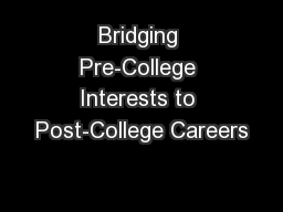 Bridging Pre-College Interests to Post-College Careers PowerPoint PPT Presentation