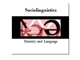 Sociolinguistics Identity and Language