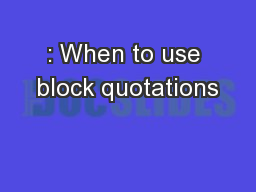 : When to use block quotations