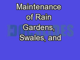 Maintenance of Rain Gardens, Swales, and