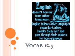 Vocab 12.5 SWBAT determine word meanings from context clues.